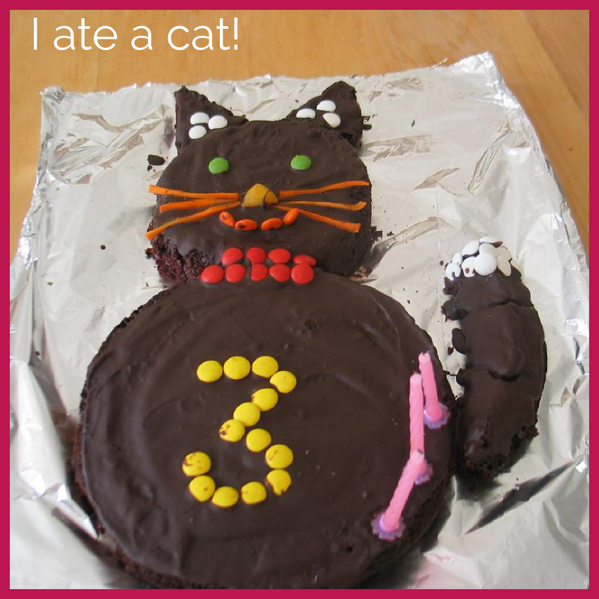 If you say the French word for cake 'gâteau' to a Spanish speaking person, they'd think you ate a cat. Because in Spanish, 'gato' means cat. Cake is called pastel!